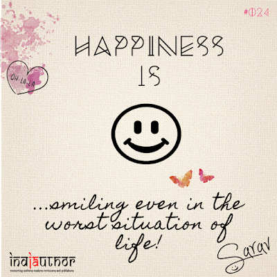 Happiness is smiling even in the worst situation!