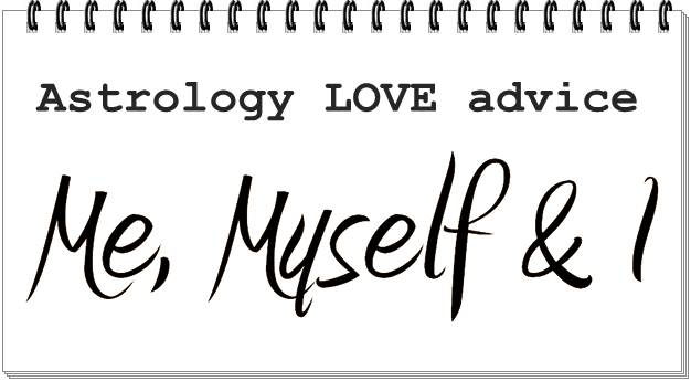 astrology LOVE advice be selfish