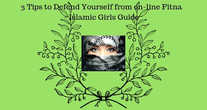 3 Tips to Defend Yourself from on-line Fitna - Islamic Girls Guide
