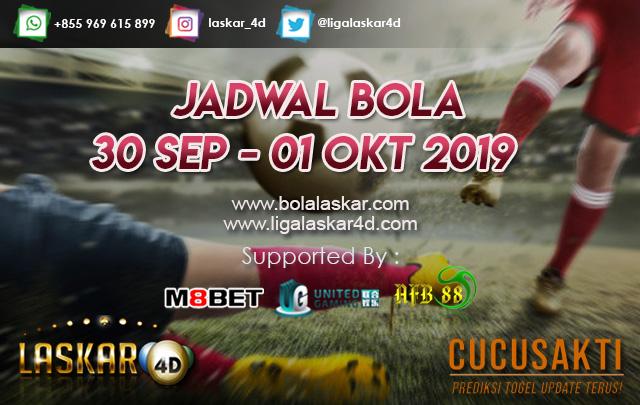 JADWAL BOLA TANGGAL 30 SEP – 01 OKT 2019