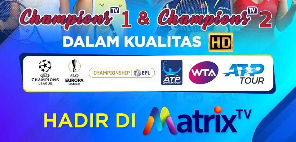 Paket Champions Matrix TV Terbaru