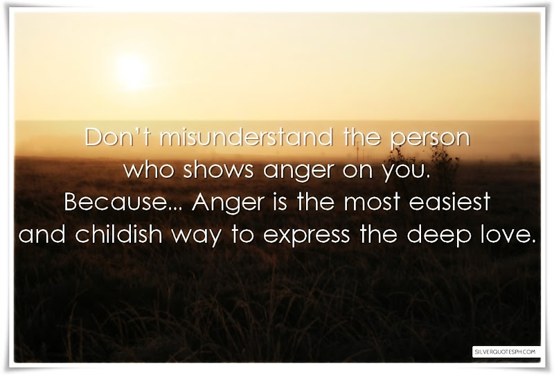 Don't Misunderstand The Person Who Shows Anger On You, Picture Quotes, Love Quotes, Sad Quotes, Sweet Quotes, Birthday Quotes, Friendship Quotes, Inspirational Quotes, Tagalog Quotes