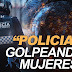 Policias de la ciudad de Mexico, son grabados golpeando y pateando mujeres (Video)