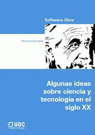 Algunas ideas sobre ciencia y tecnología en el siglo XX – Pau Alsina González