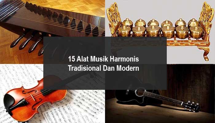 Inilah 15 Alat Musik Harmonis Tradisional Dan Modern (Gambar + Penjelasannya)