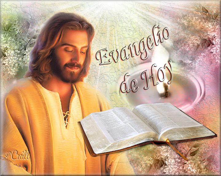 Resultado de imagen para el santo evangelio de hoy