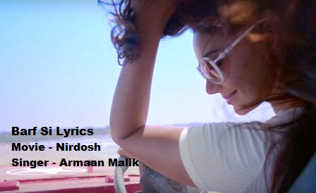 Barf Si Lyrics - Nirdosh | Armaan Malik
