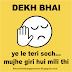 dekh bhai giri hui soch status and images