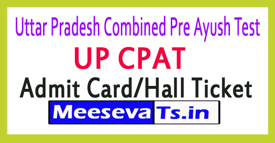 Uttar Pradesh Combined Pre Ayush Test UP CPAT Admit Card/Hall Ticket Download 2018