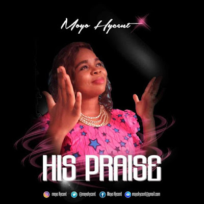 Music: Moyo Hycent – His Praise