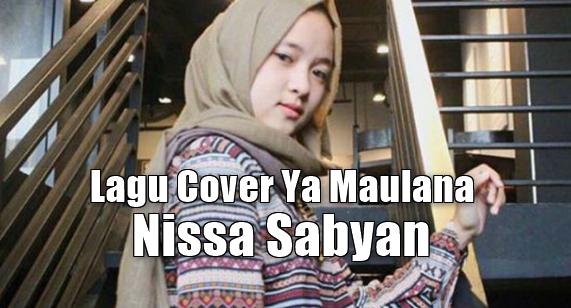 Download Lagu Cover Ya Maulana Mp3 (Lagu Religi Nissa Sabyan Terbaru 2018),Nissa Sabyan, Lagu Cover, Lagu Religi, Lagu Sholawat, 2018