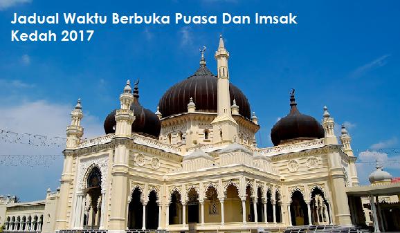 Waktu Berbuka Puasa Dan Imsak Kedah 2017