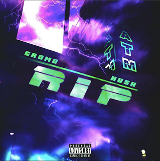 New Music: Gromo And Hush - RIP