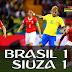 Brasil igualó 1-1 ante Suiza por el Mundial Rusia 2018