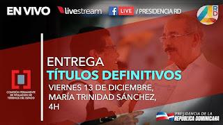 🔴EN VIVO: Entrega de Títulos Definitivos, María Trinidad Sánchez │Presidencia de la República Dominicana.