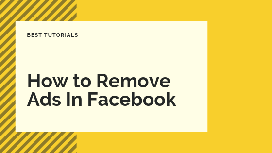 How Do You Remove Ads From Facebook<br/>