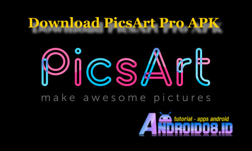 Download PicsArt Pro APK Android