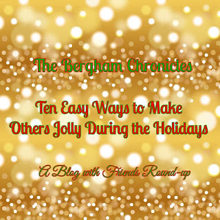 Blog With Friends, a multi-blogger project based post incorporating a theme, Jolly | Ten Ways to Make Others Jolly During the Holidays by Jules of The Bergham Chronicles | Featured on www.BakingInATornado.com