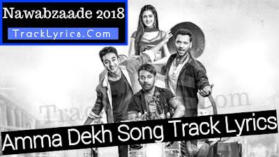 amma-dekh-lyrics-nawabzaade-gurinder-sukriti-kakkar-ikka