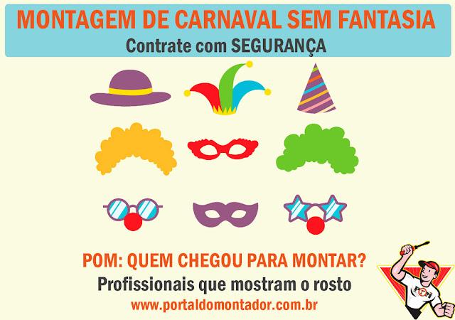 Montagem de Móveis POM no Carnaval