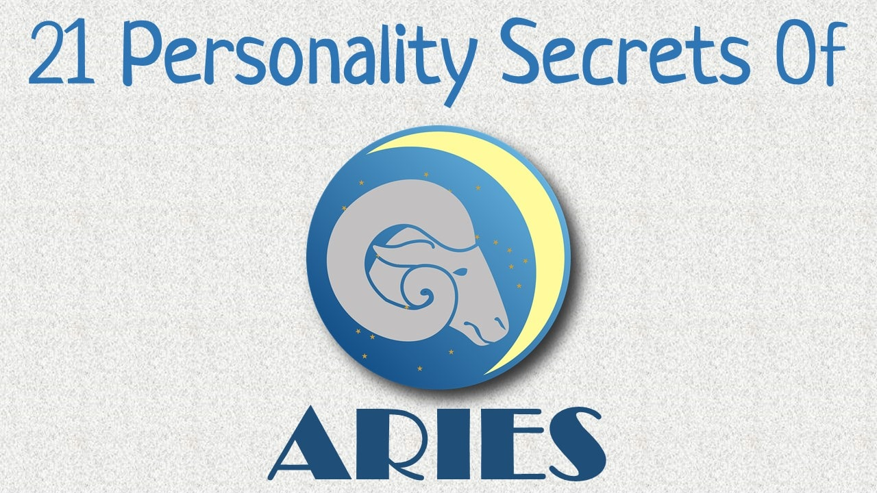 21 Personality Secrets of Aries Zodiac Sign
