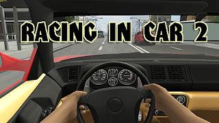 Racing in Car 2 game tập lái xe mô phỏng như thật cho mobile