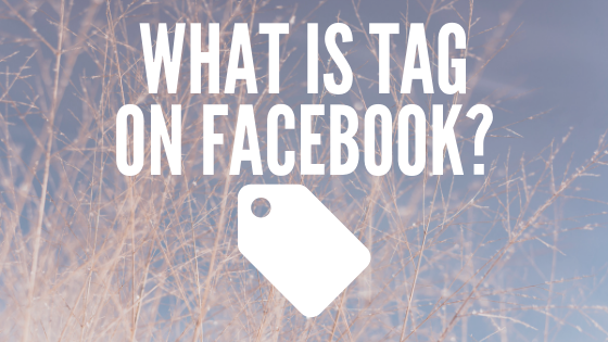 What Is Tagging On Facebook<br/>