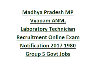 Madhya Pradesh MP Vyapam ANM, Laboratory Technician Recruitment Online Exam Notification 2017 1980 Group 5 Govt Jobs