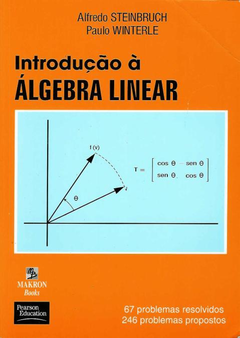 Livro Introdu 231 227 O 224 193 Lgebra Linear Steinbruch E Paulo
