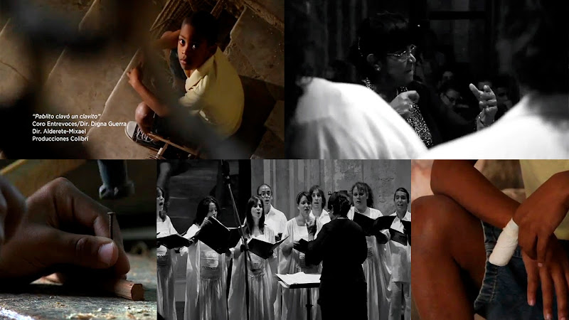 Coro Entrevoces - ¨Pablito clavó un clavito¨ - Videoclip - Dirección: Alderete - Mixael. Portal del Vídeo Clip Cubano