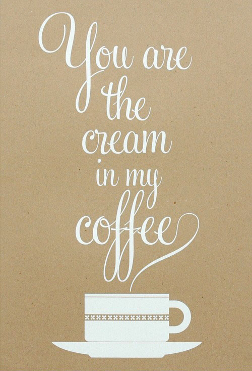 you are the dream in my coffee
