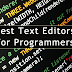 The Best 5 Text Editors For Programmers and Coders.