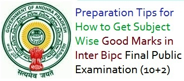 Preparation Plan for Subject Wise Good Marks Getting in Inter Bipc Public Exams(10+2)