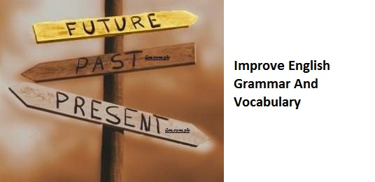 Instructions to Improve English Grammar And Vocabulary   All About Online News Pakistan: Instructions to Improve English Grammar And Vocabulary