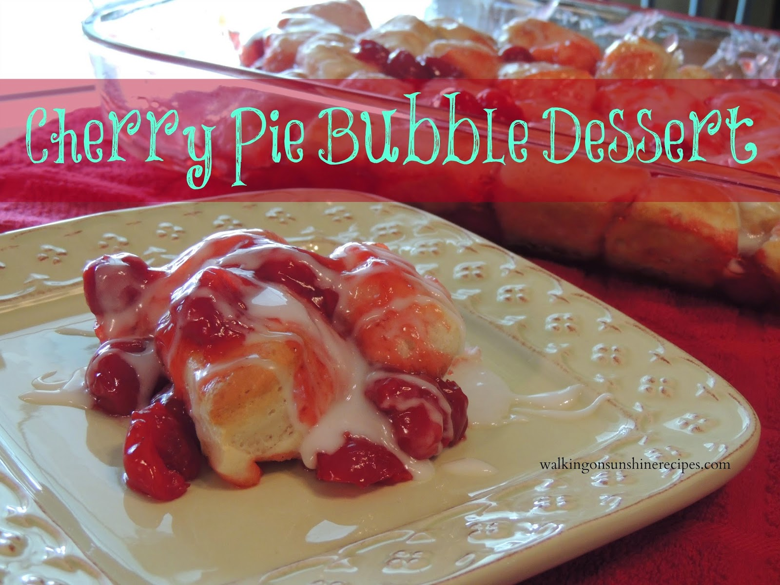 Cherry Pie Bubble Dessert - Walking on Sunshine