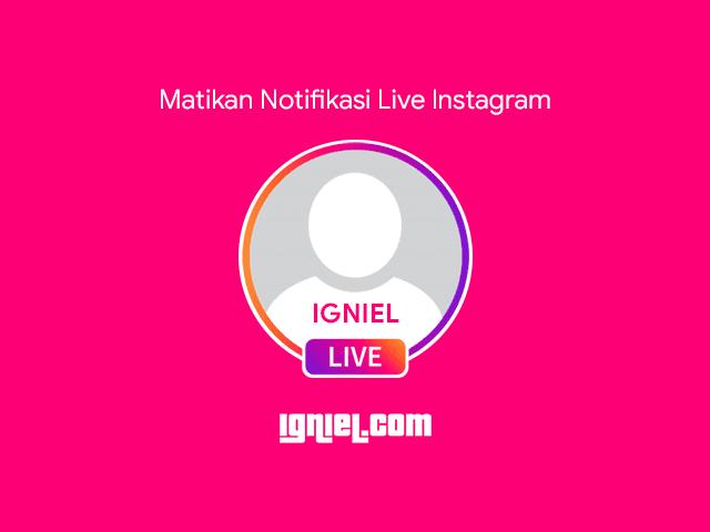 Cara Mematikan Notifikasi Live Video Instagram yang Mengganggu