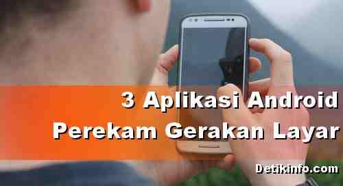 3 Aplikasi perekam gerakan layar di Android terpopuler