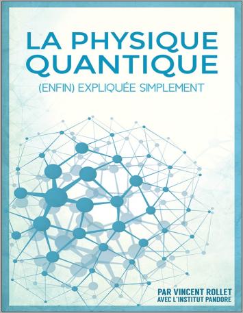 Livre : La physique quantique (enfin) expliquée simplement - Vincent Rollet PDF