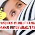 Panduan Untuk Memilih Nama Idaman Untuk Anak / Bayi