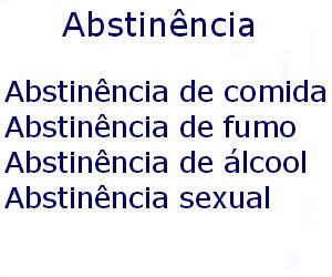 Abstinência de comida fumo álcool sexual