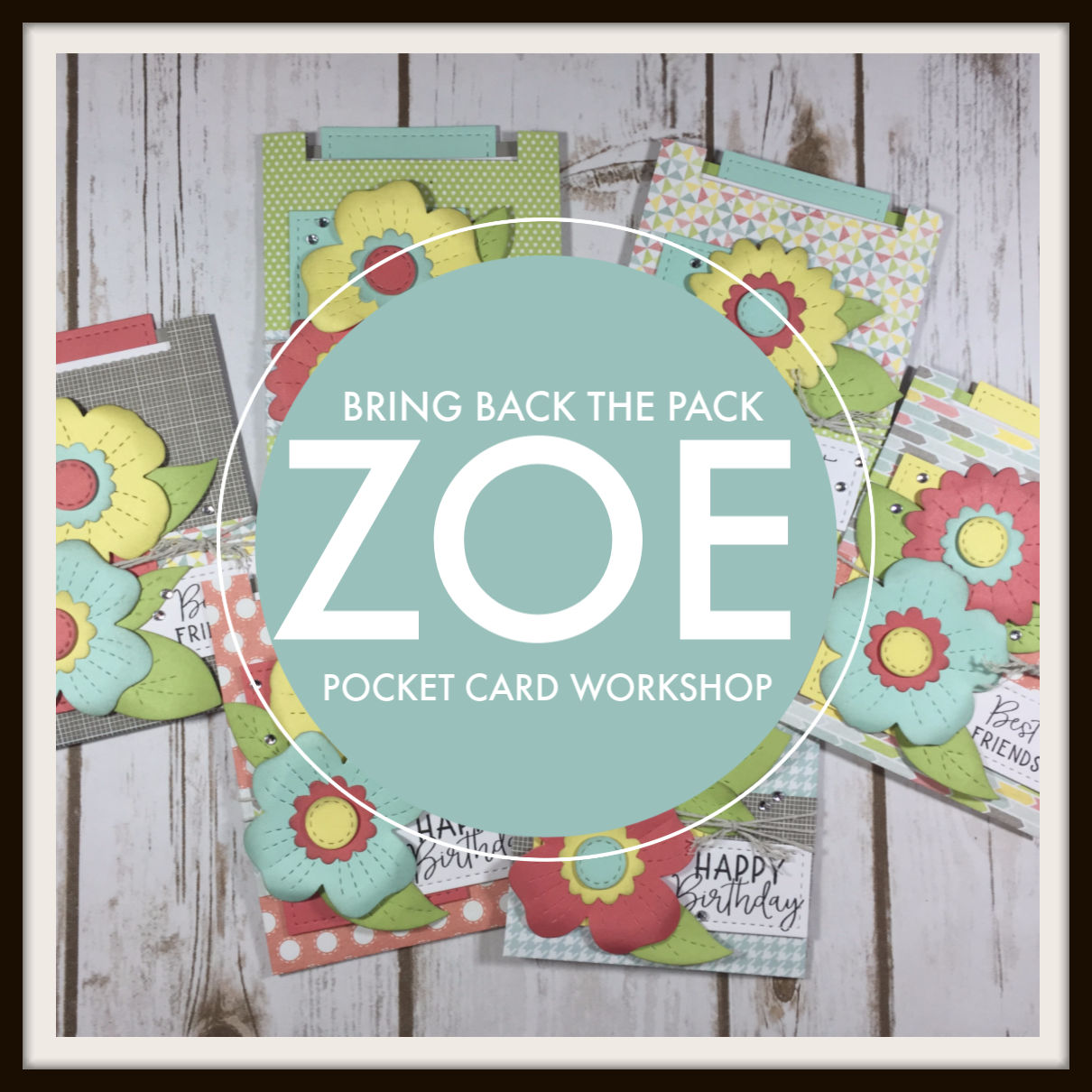 Zoe-Bring Back the Pack Cardmaking Workshop