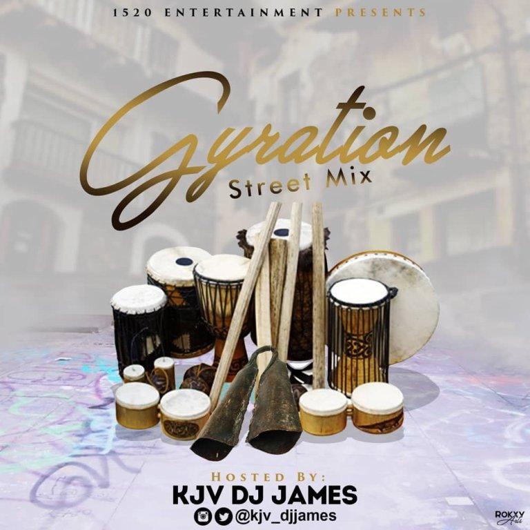 DOWNLOAD MIXTAPE: KJV DJ James - The Gyration Street Mix