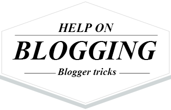 Help on blogging all blogger tricks blogging tips for beginners