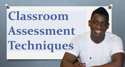 Classroom Assessment Techniques: Characteristics and Examples