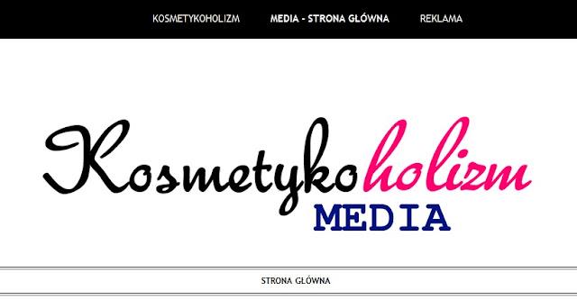 Kosmetykoholizm - Media | Dodatkowy blog