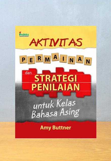 AKTIVITAS PERMAINAN DAN STRATEGI PENILAIAN UNTUK KELAS BAHASA ASING, Amy Buttner