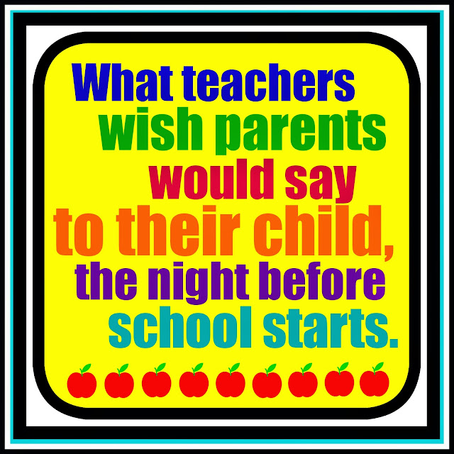 What Teachers Wish Parents Said to Their Child (the night before school starts) via RainbowsWithinReach