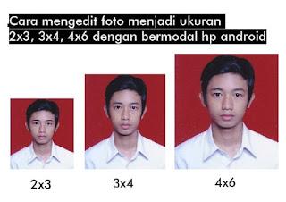cara mengubah ukuran foto menjadi 2x3, 3x4, 4x6 dengan hp android
