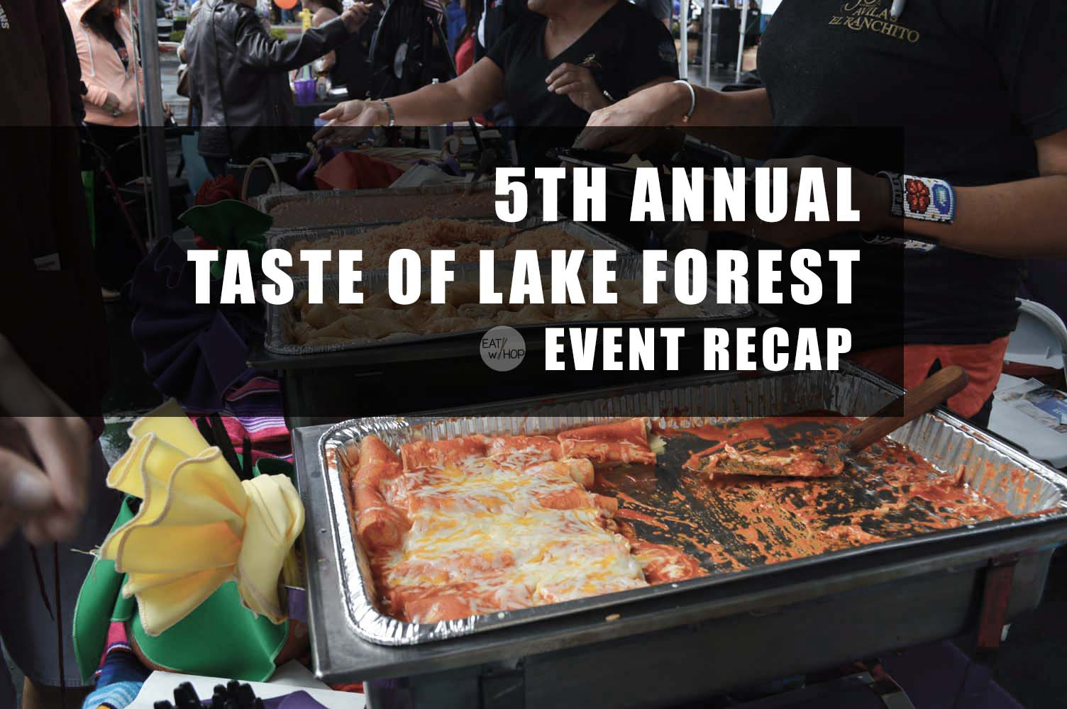 Photo Diary | 5th Annual Taste of Lake Forest Event Recap