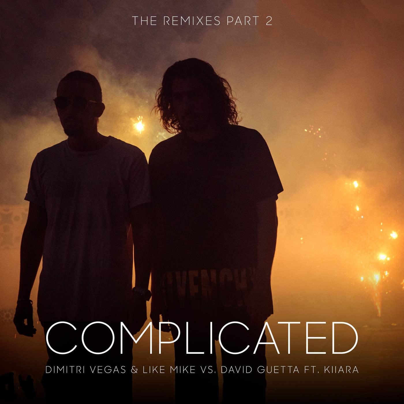 Dimitri Vegas & Like Mike & David Guetta - Complicated (feat. Kiiara) [The Remixes, Pt. 2] - Single